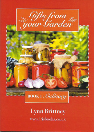 Gifts From Your Garden Book 1: Culinary