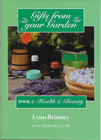 Gifts From Your Garden Book 2: Health & Beauty