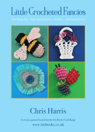 Little Crocheted Fancies by Chris Harris